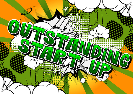 Outstanding Start Up - Comic book style phrase on abstract background. Illustration