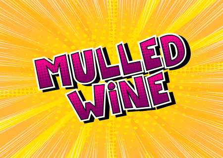 Mulled Wine - Vector illustrated comic book style phrase. Illustration