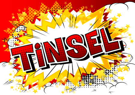 Tinsel - Vector illustrated comic book style phrase.
