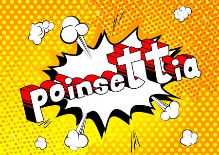 Poinsettia - Vector illustrated comic book style phrase. Ilustração