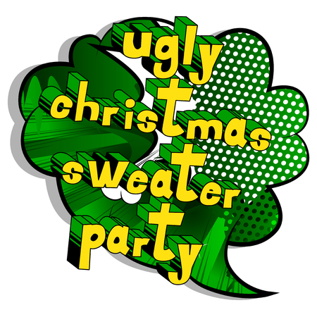 Ugly Christmas Sweater Party - Vector illustrated comic book style phrase. Vettoriali