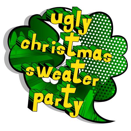 Hässliche Weihnachtspullover-Party - Vektor illustrierte Comic-Stilphrase. Vektorgrafik