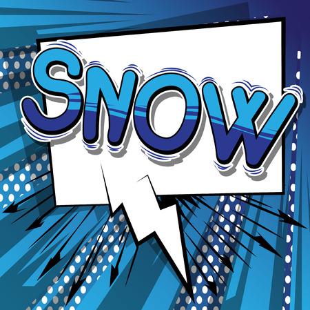 Snow - Vector illustrated comic book style phrase. Ilustração