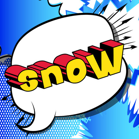 Snow - Vector illustrated comic book style phrase.