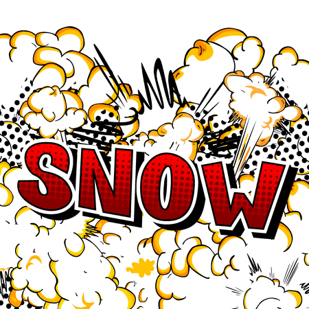 Snow - Vector illustrated comic book style phrase. Illustration