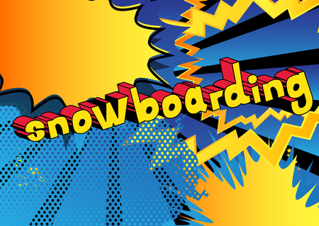 Snowboarding - Vector illustrated comic book style phrase.