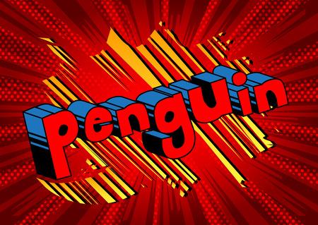 Penguin - Vector illustrated comic book style phrase.