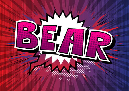 Bear - Vector illustrated comic book style phrase. 矢量图像