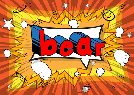 Bear - Vector illustrated comic book style phrase. Illustration