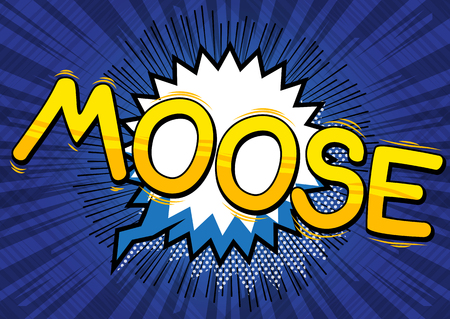 Moose - Vector illustrated comic book style phrase. 矢量图像