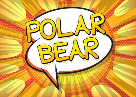 Polar Bear - Vector illustrated comic book style phrase. Çizim