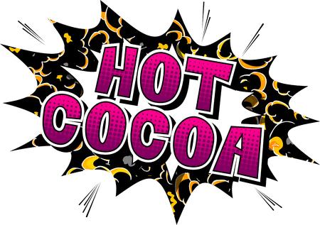 Hot Cocoa - Vector illustrated comic book style phrase. Ilustração
