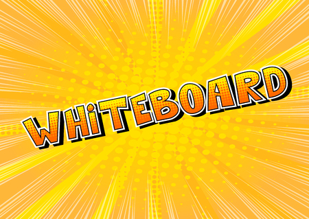 Whiteboard - Vector illustrated comic book style phrase. Illustration