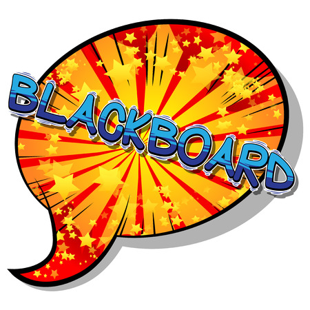 Blackboard - Vector illustrated comic book style phrase.