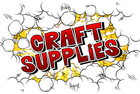Craft Supplies - Vector illustrated comic book style phrase. Vector Illustration