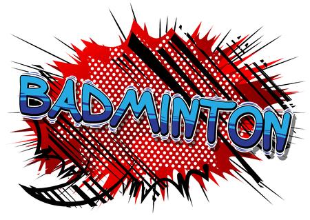 Badminton - Vector illustrated comic book style phrase.