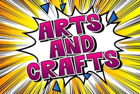 Arts and Crafts - Vector geïllustreerde zin in stripboekstijl. Vector Illustratie
