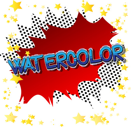 Watercolor - Vector illustrated comic book style phrase. Illustration