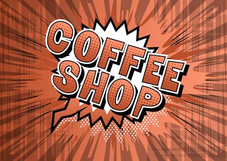 Coffee Shop - Vector illustrated comic book style phrase. Ilustração Vetorial