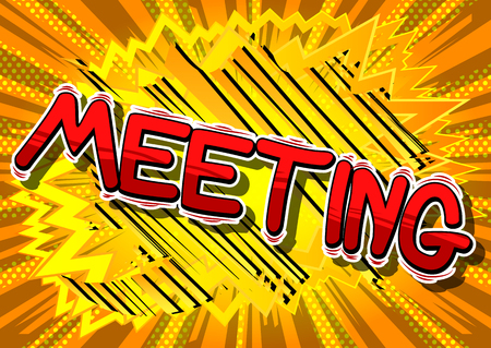 Meeting - Vector illustrated comic book style phrase. Stock Illustratie