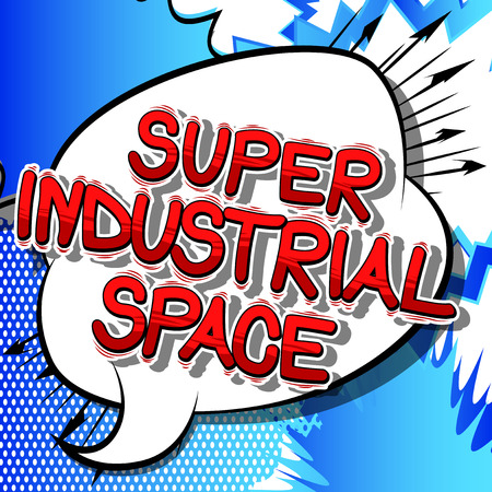 Super Industrial space - Vector illustrated comic book style phrase. Illustration