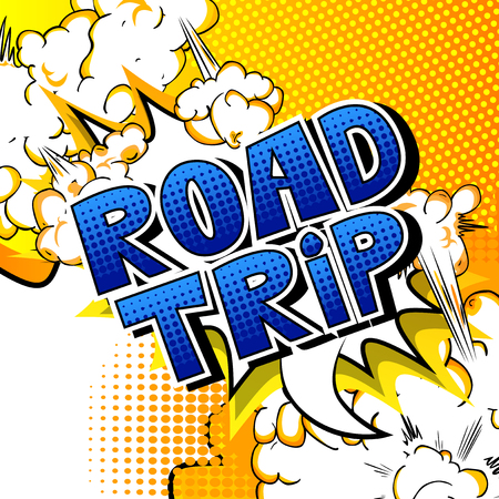 Road Trip - Vector illustrated comic book style phrase.