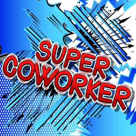 Super Coworker - Vector illustrated comic book style phrase.