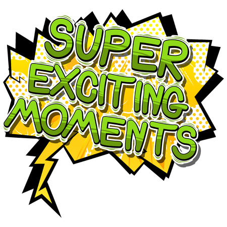 Super Exciting Moments - Vector illustrated comic book style phrase. Imagens - 110510047