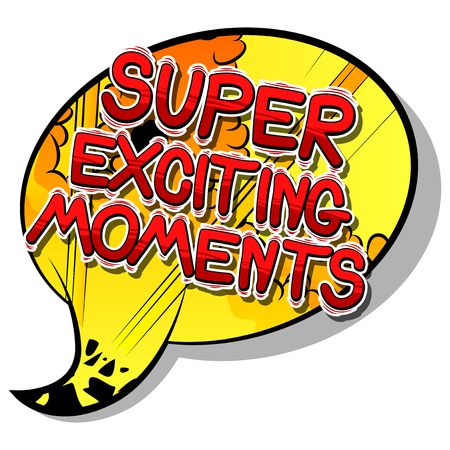 Super Exciting Moments - Vector illustrated comic book style phrase. Imagens - 110510049