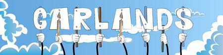 Diverse hands holding letters of the alphabet created the word Garlands. Vector illustration. Ilustração