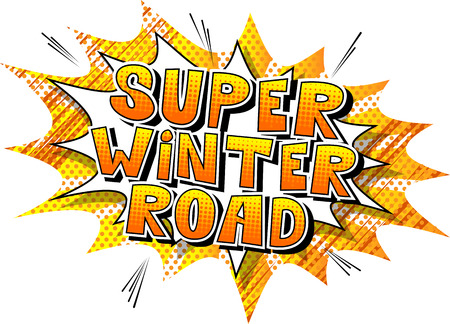 Super Winter Road - Vector illustrated comic book style phrase.  イラスト・ベクター素材