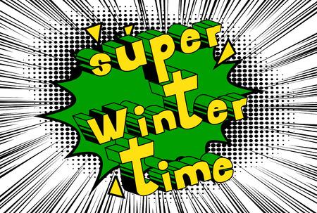 Super Winter Time - Vector illustrated comic book style phrase. Ilustração