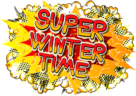 Super Winter Time - Vector illustrated comic book style phrase. Illustration