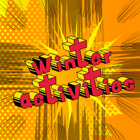 Winter Activities - Vector illustrated comic book style phrase.