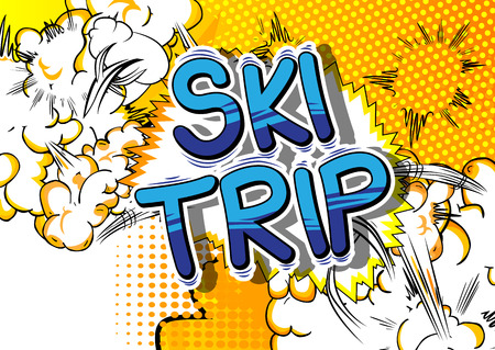 Ski Trip - Vector illustrated comic book style phrase.