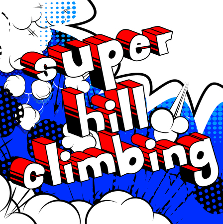 Super Hill Climbing - Vector illustrated comic book style phrase.  イラスト・ベクター素材