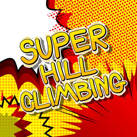 Super Hill Climbing - Vector illustrated comic book style phrase. Ilustrace
