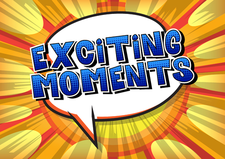 Exciting Moments - Vector illustrated comic book style phrase. Ilustrace