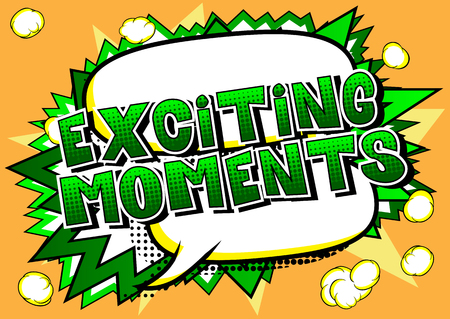 Exciting Moments - Vector illustrated comic book style phrase. Ilustração