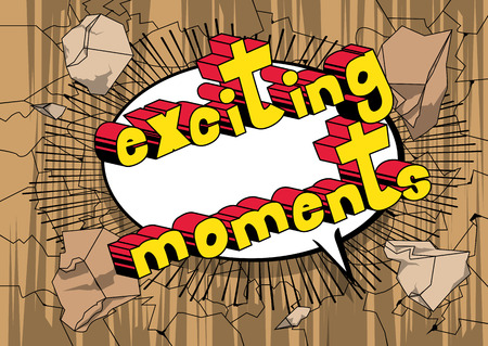 Exciting Moments - Vector illustrated comic book style phrase. Imagens - 111276248