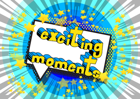 Exciting Moments - Vector illustrated comic book style phrase. Illustration