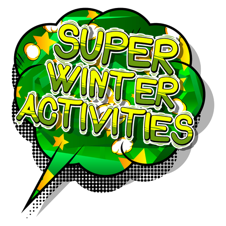Super Winter Activities - Vector illustrated comic book style phrase.