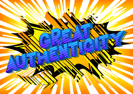 Great Authenticity - Vector illustrated comic book style phrase.