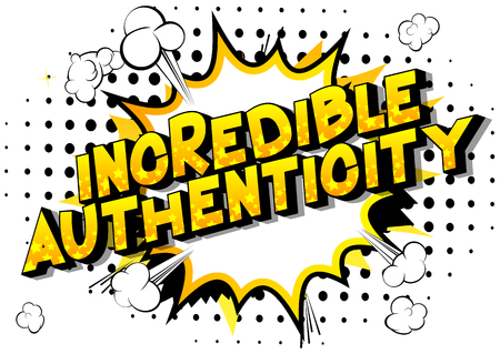 Incredible Authenticity - Vector illustrated comic book style phrase. Ilustração