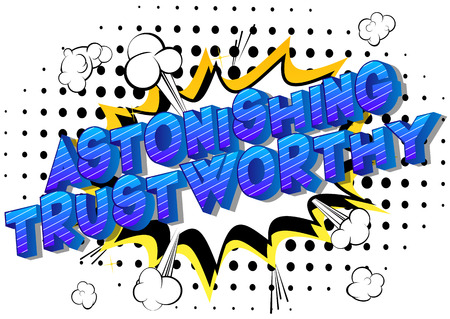 Astonishing Trustworthy - Vector illustrated comic book style phrase.