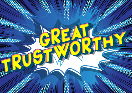 Great Trustworthy - Vector illustrated comic book style phrase.