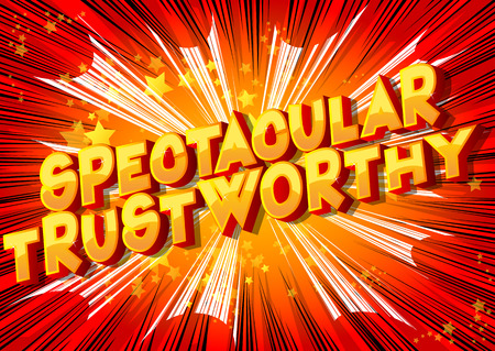 Spectacular Trustworthy - Vector illustrated comic book style phrase.