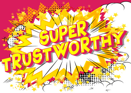 Super Trustworthy - Vector illustrated comic book style phrase. 写真素材 - 111559077