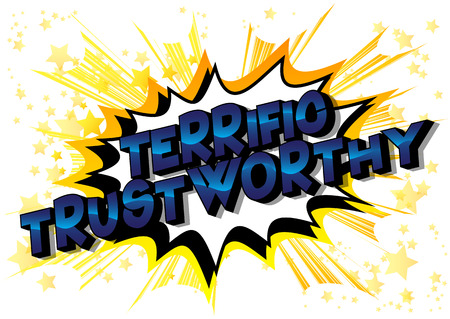 Terrific Trustworthy - Vector illustrated comic book style phrase.