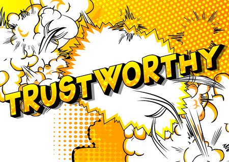 Trustworthy - Vector illustrated comic book style phrase.